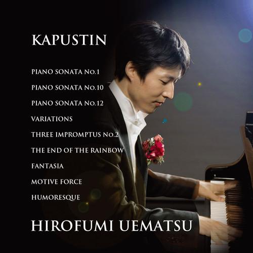 カプースチン ピアノ・ソナタ第1番、第10番、第12番 / 植松洋史