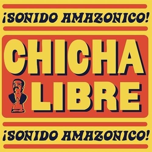 【ラスト1/LP】Chicha Libre - ¡Sonido Amazonico! -2LP-