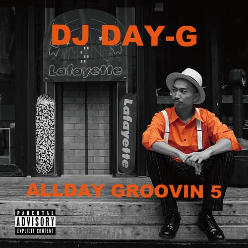 DJ DAY-G [ALL DAY GROOVIN' VOL.5]