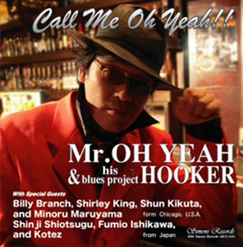Mr.OH YEAH & His blues project HOOKER/Call Me Oh Yeah!!(スタジオ録音CD)
