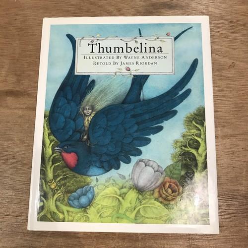 Thumbelina / WAYNE ANDERSON絵、JAMES RIORDAN再話