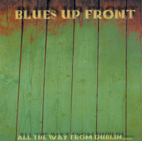 "BLUES UP FRONT ""All The Way from Dublin....."" (輸入盤)"