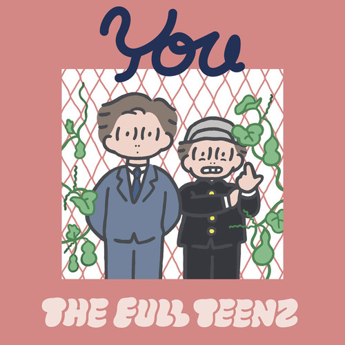 THE FULL TEENZ / You