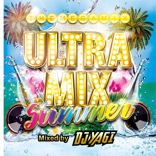 ULTRA MIX SUMMER Mixed by DJ YAGI