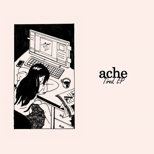 """[CD] ache """"Tired EP"""""""