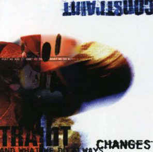 【USED】CONSTRAINT / What We Are Is What We Do And What We Do Always Changes