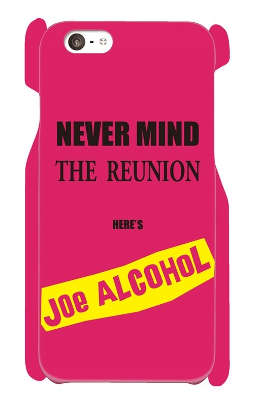 【受注生産】iPhone6 / 6s対応「 NEVER MIND THE REUNION HERE'S JOE ALCOHOL」ピンク iPhoneケース