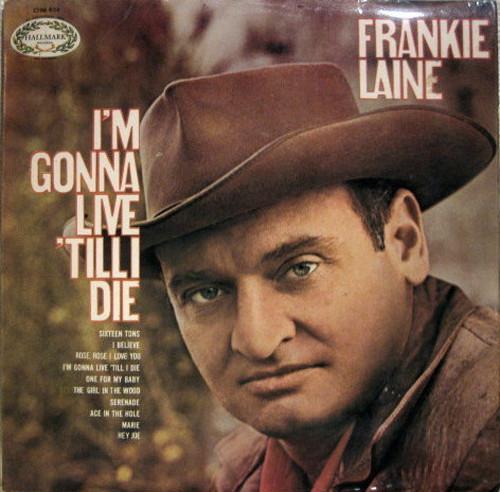 Frankie Laine / I'm Gonna Live 'Till I Die (LP)