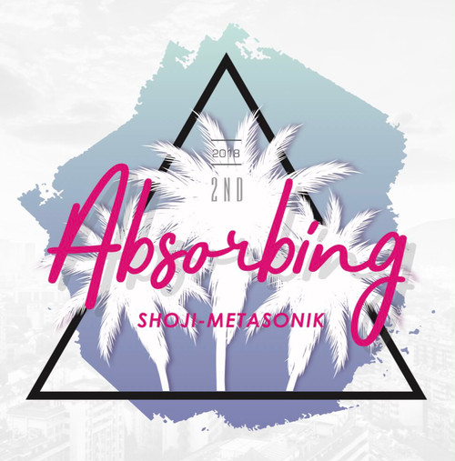 SHOJI-METASONIK 2nd Album「Absorbing」