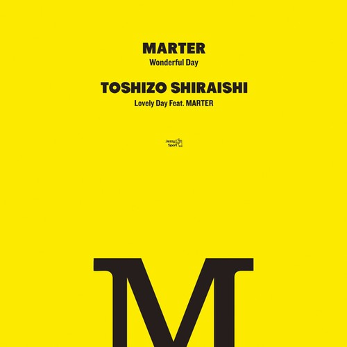 "【7""】MARTER - Wonderful Day / TOSHIZO SHIRAISHI - Lovely Day Feat. MARTER"