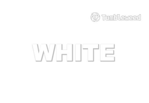 WHITE  制作:タンブルウィード