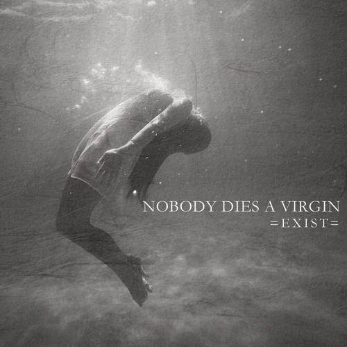 【DISTRO】Nobody Dies A Virgin / EXIST