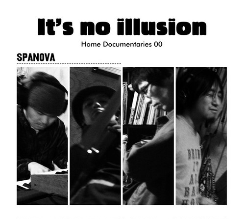 SPANOVA / IT'S NO ILLUSION / HOME DOCUMENTARIES 00