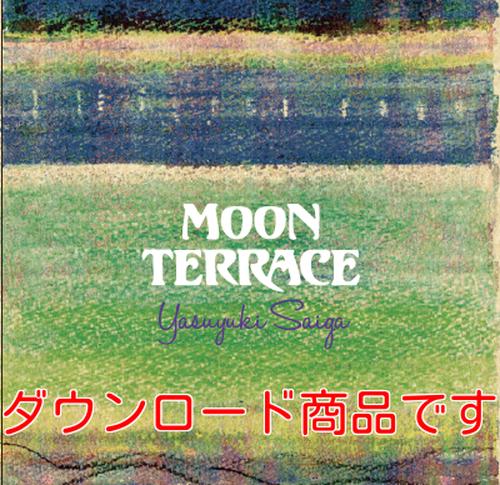 MOON TERRACE/Yasuyuki Saiga