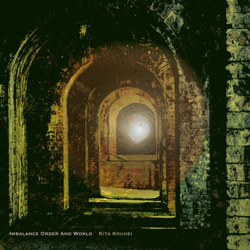 北 航平_kita kouhei 3rd Album『Imbalance Order And World』