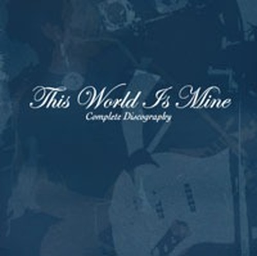 "THIS WORLD IS MINE ""Complete Discography"""