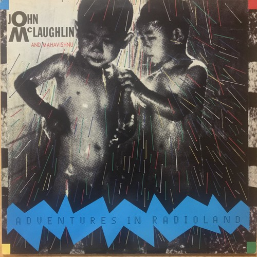JOHN McLAUGHLIN and MAHAVISHNU / ADVENTURES IN RADIOLAND (1987)