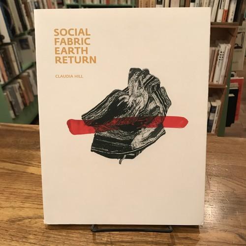 SOCIAL FABRIC EARTH RETURN / CLAUDIA HILL