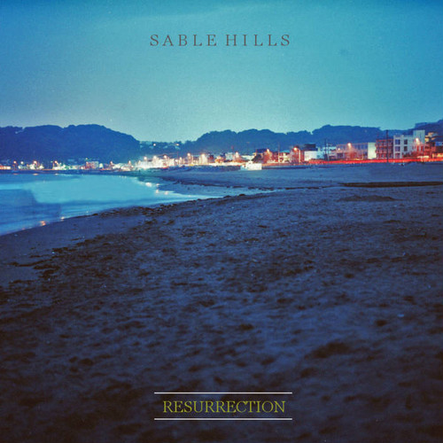 【DISTRO】Sable Hills / RESURRECTION