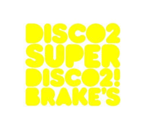 Disco2 「SUPER DISCO2! BRAKE'S」