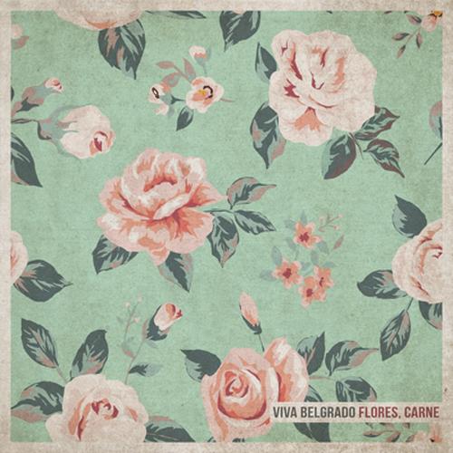 Viva Belgrado - Flores, Carne CD