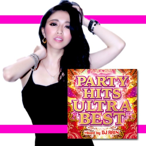 PARTY HITS ULTRA BEST Mixed by DJ RAIN