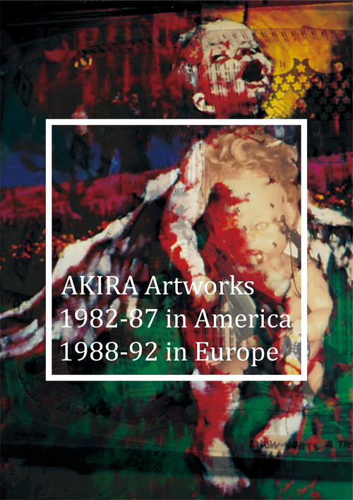 AKIRA作品集「AKIRA Artworks 1982-87 in America 1988-92 in Europe」