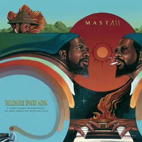 MAST / Thelonious Sphere Monk