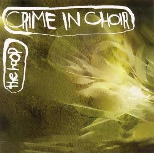 【USED】CRIME IN CHOIR / The Hoop