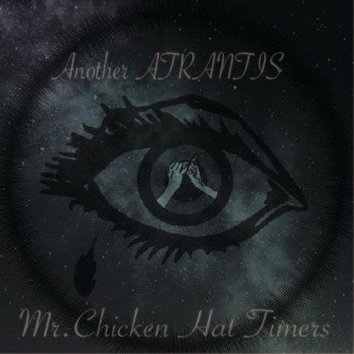 Mr.ChickenHat Timers/LimitedCD「Another ATRANTIS」