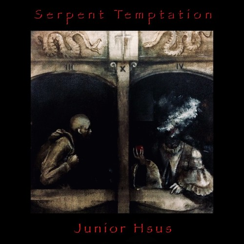 [CD] Junior Hsus / Serpent Temptation