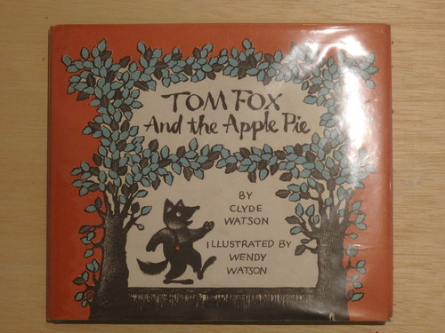 TOM FOX And the Apple Pie/CLYDE WATSON,ILLUSTRATED BY WENDY WATSON