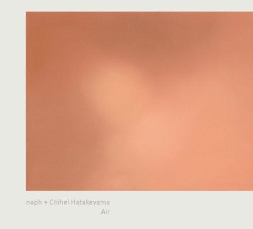 naph + Chihei Hatakeyama / Air
