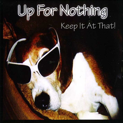 up for nothing / keep it at that! cd