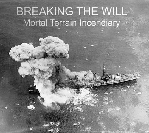 Breaking The Will – Mortal Terrain Incendiary(CD)