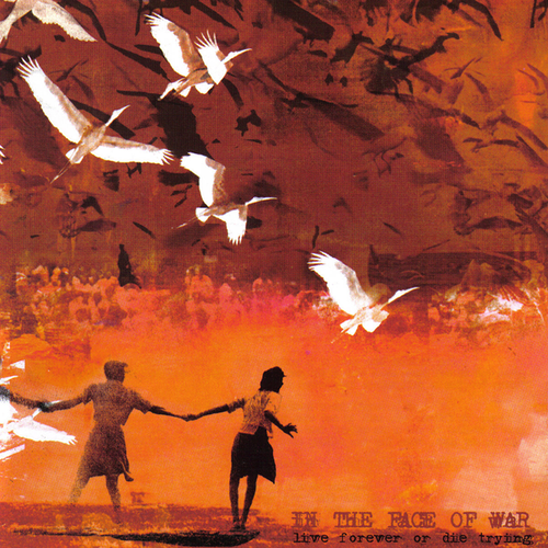 【USED】In The Face Of War / Live Forever Or Die Trying