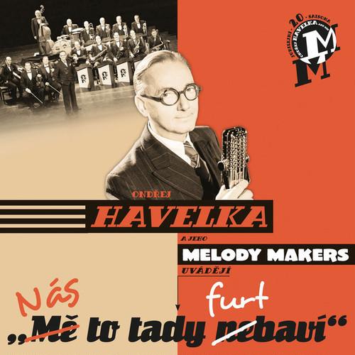 Ondřej Havelka & His Melody Makers / Nas to tady furt bavi (CD/2015)