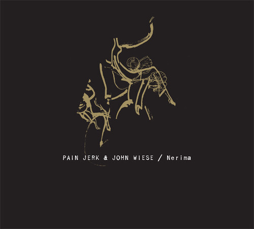 Pain Jerk / John Wiese ‎– Nerima(CD)