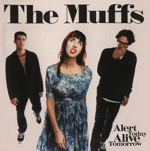 the muffs / alert today alive tomorrow cd