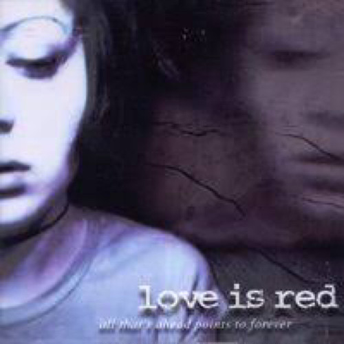 【USED】love is red / All That's Ahead Points to Forever