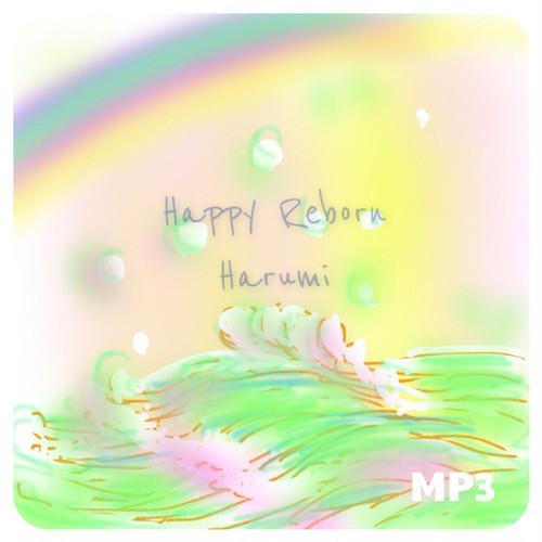Happy Reborn / Harumi (MP3)