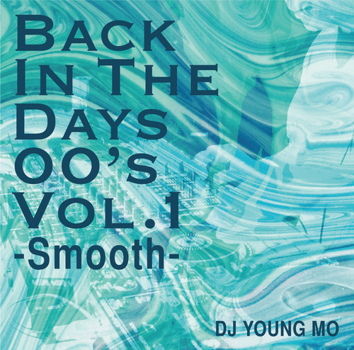 Back In The Days 00's Vol.1  -Smooth-