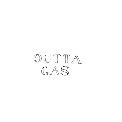 """outta gas s/t 7"""""""
