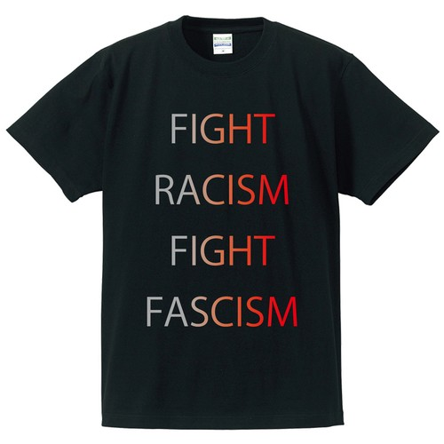 FIGHT RACISM FIGHT FASCISM(グラデーション / 黒ボディー)