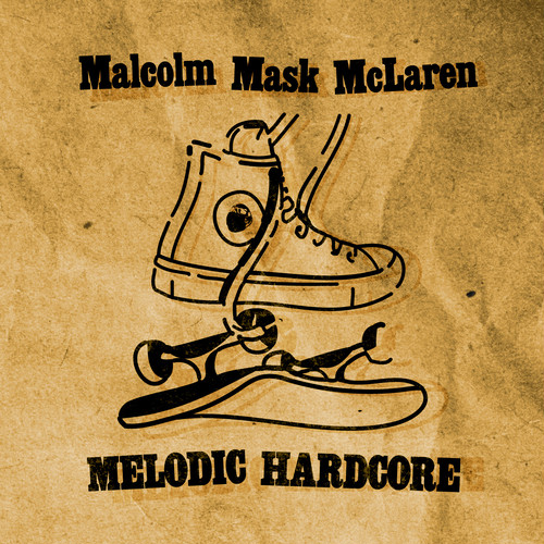 Malcolm Mask McLaren/1st ALBUM「MELODIC HARDCORE」