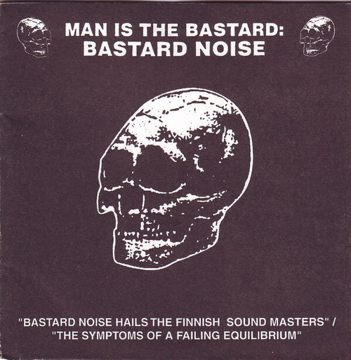 Man Is The Bastard / Bastard Noise ‎– Bastard Noise Hails The Finnish Sound Masters / The Symptoms Of A Failing Equilibrium(CD)USED