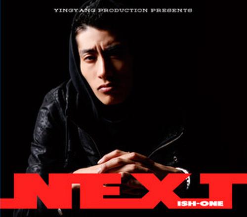 """""""NEXT""""/ISH-ONE"""