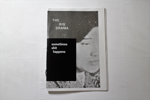 【ZINE】The big drama/Sometimes shit happens /MORGAN FORTEMS