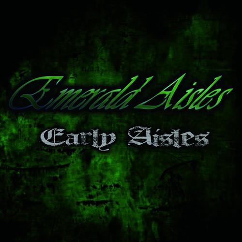 Early Aisles / Emerald Aisles