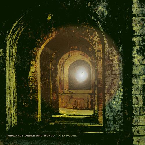 北 航平_kita kouhei デジタル3rd Album『Imbalance Order And World』